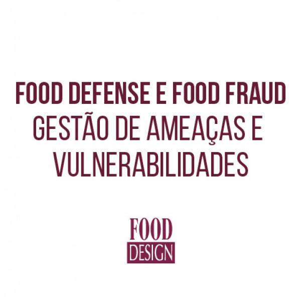 Food Defense e Food Fraud - Gestão de Ameaças e Vulnerabilidades