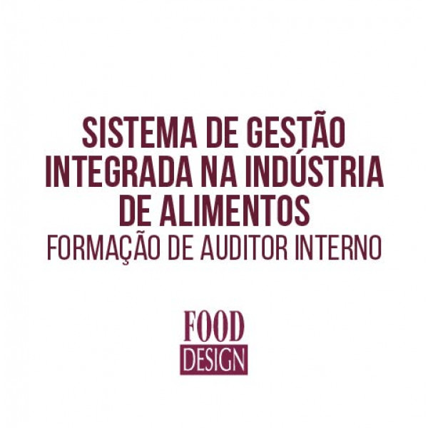 Sistema de Gestão Integrada na Indústria de Alimentos - Formação de Auditor Interno