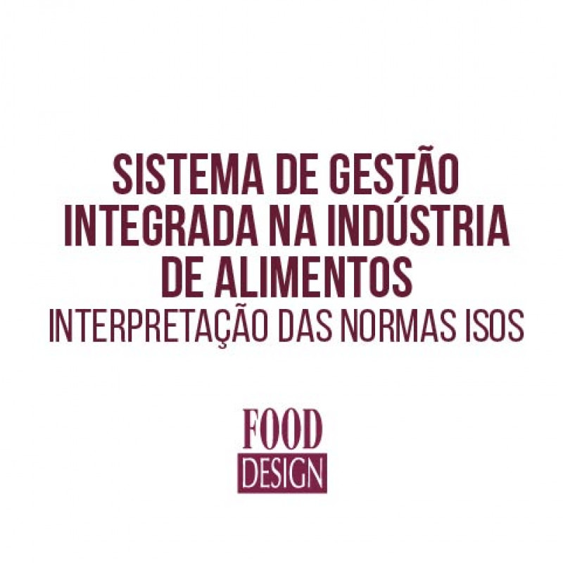 Sistema de Gestão Integrada na Indústria de Alimentos  - Interpretação das Normas ISOs